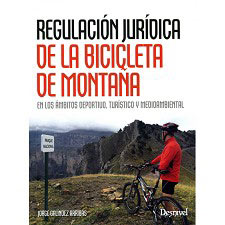 Ed. Desnivel Regulación Jurídica de la Bicicleta de Montaña
