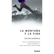 Ed. Desnivel La montaña y la vida