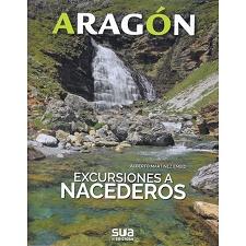Ed. Sua ARAGÓN. EXCURSIONES A NACEDEROS