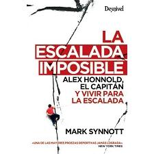 Ed. Desnivel La Escalada Imposible. Alex Honold