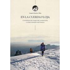 Ed. Gregorio Mtnez Villen EN LA CUERDA FLOJA Cuadernos de viaje