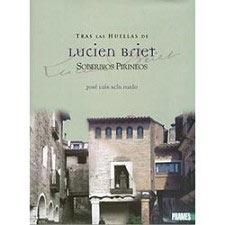 Ed. Prames Tras la Huella de Lucien Briet. Soberbios Pirineos
