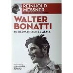 Ed. Desnivel Walter Bonatti. Mi Hermano en el Alma