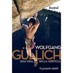 Ed. Desnivel Wolgang Güllich. Una vida en la vertical