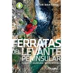 Ed. Desnivel Ferratas Levante. Com. Valenciana y Murcia