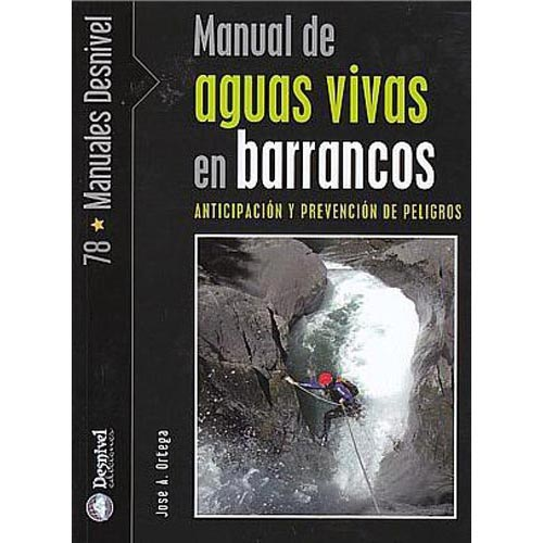 Ed. Desnivel Manual Aguas Vivas En Barrancos -