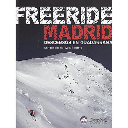 Ed. Desnivel Freeride Madrid - Descensos Guadarrama -