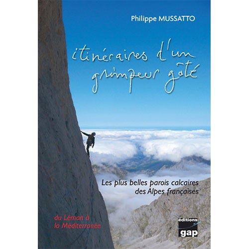 Ed. Gap Les plus belles parois calcaires des Alpes françaises -