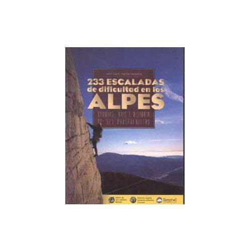Ed. Desnivel 233 Escaladas de dificultad en los Alpes -