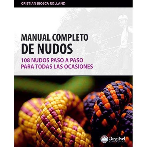 Ed. Desnivel Manual completo Nudos. 108 nudos -