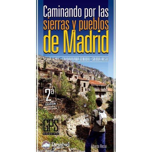 Ed. Desnivel Caminando por las sierras y pueblos de Madrid -