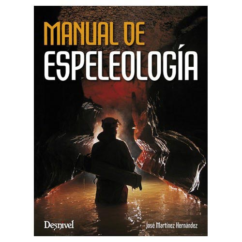 Ed. Desnivel Manual de Espeleología -