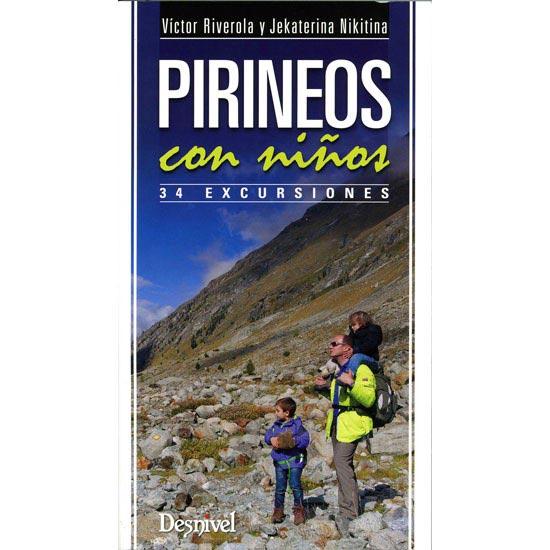Ed. Desnivel Pirineos Con Niños, 34 Excursiones -