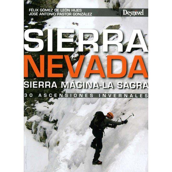 Ed. Desnivel Sierra Nevada Sierra Mágina - La Sagra -