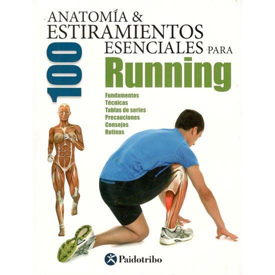Ed. Paidotribo Anatomía 100 estiramientos esenciales para running -