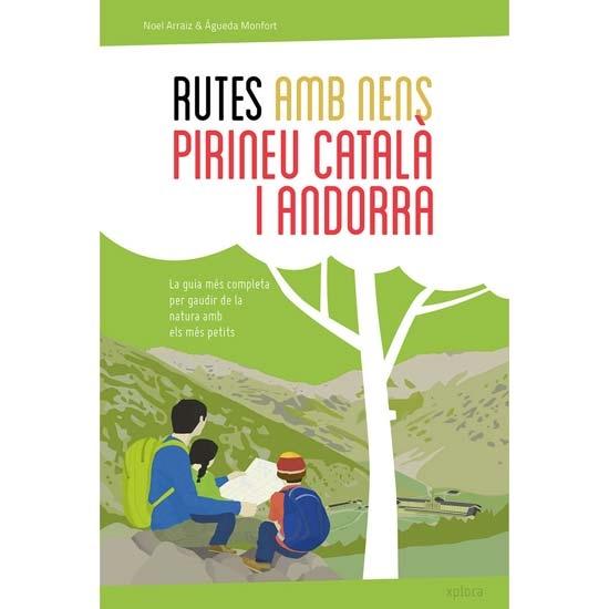 Ed. Xplora Rutes amb nens. Pirineu catalá i Andorra -