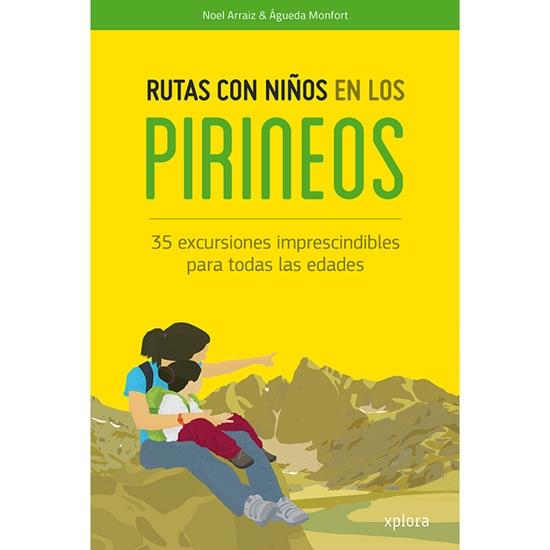 Ed. Xplora Rutas con niños en los Pirineos -