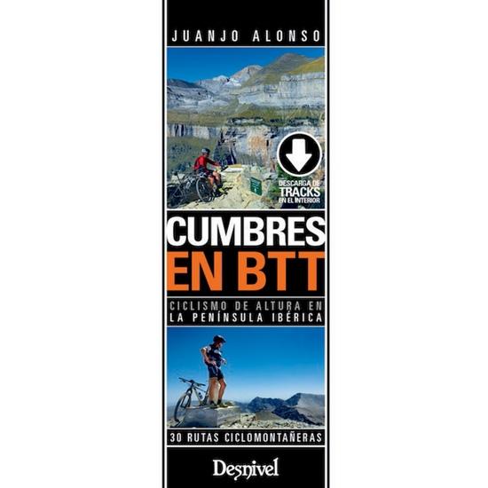 Ed. Desnivel Cumbres en BTT. 30 rutas ciclomontañeras -