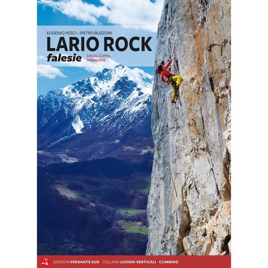 Ed. Versante Sud Lario Rock Falesie: Lecco, Como, Valsassina -