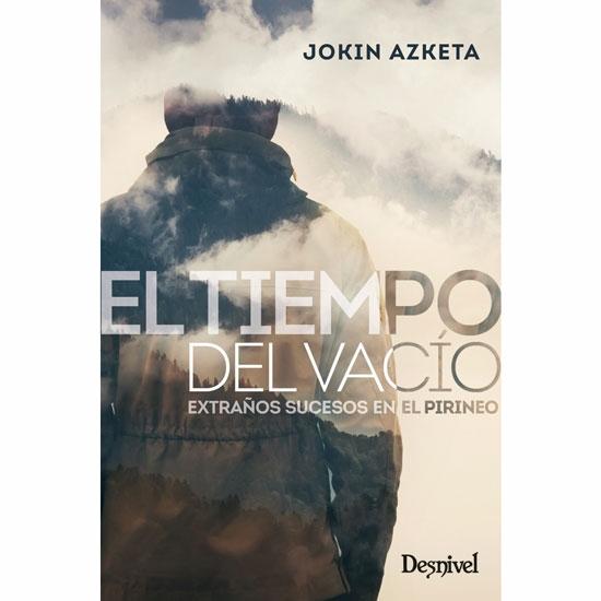 Ed. Desnivel El Tiempo Del Vacío Extraños sucesos en el Pirineo -