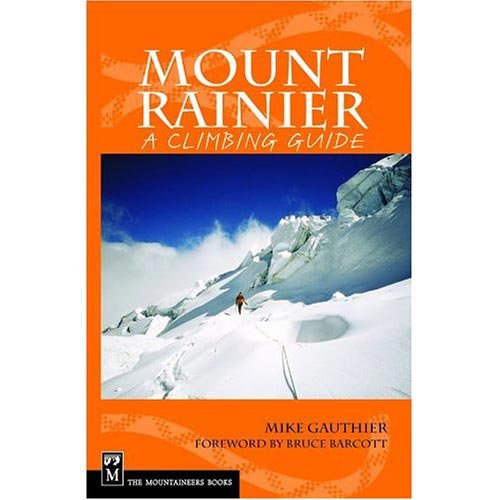 Ed. The Mountaineers Mount Rainier. A climbing guide -