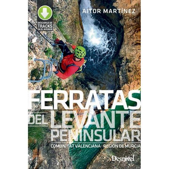 Ed. Desnivel Ferratas Levante. Com. Valenciana y Murcia -