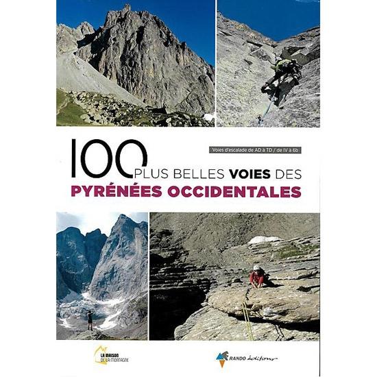 Ed. Rando 100 plus belles voies des Pyrénées Occidentales -
