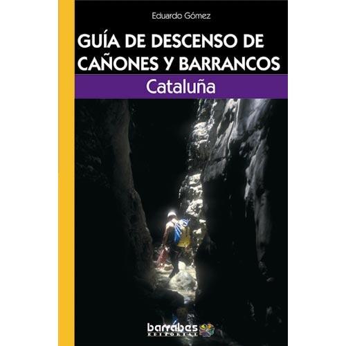 Barrabés Editorial Guía de barrancos - Cataluña -