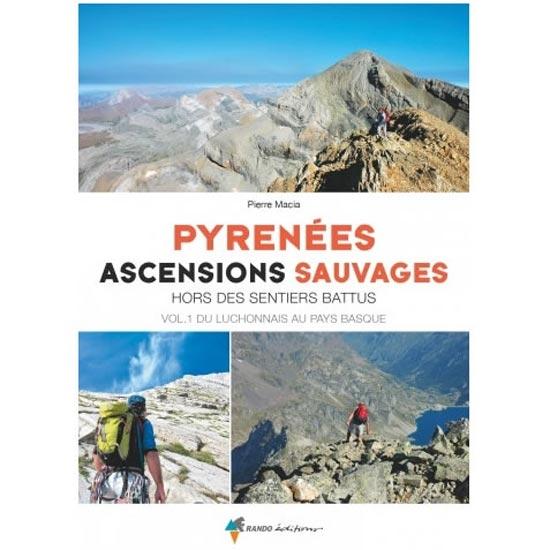 Ed. Rando Pyrénées Ascensions Sauvages Vol. 1 -