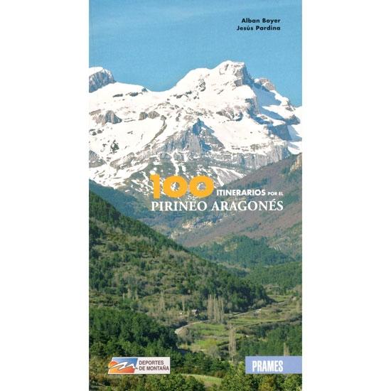 Ed. Prames 100 Itinerarios por el Pirineo Aragonés -