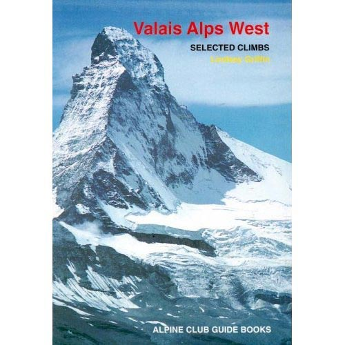 Alpine Club Guide Valais Alps West. Selected climbs -