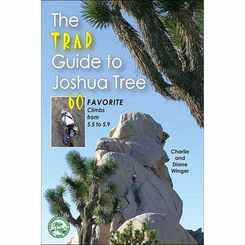 Ed. The Mountaineers The trad guide to Joshua Tree -