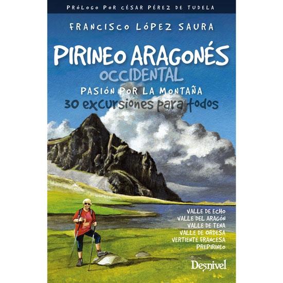 Ed. Desnivel Pirineo aragonés occidental. Pasión por -