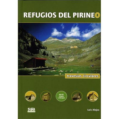 Ed. Sua Refugios del Pirineo. Travesías circulares -