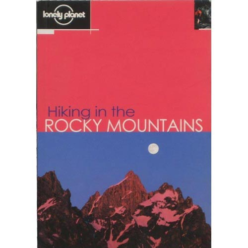 Ed. Lonely Planet Hiking in the Rocky Mountains -