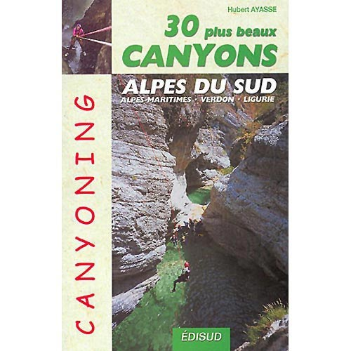 Ed. Edisud / Belvisi 30 Plus Beaux Canyons Alpes Sud -