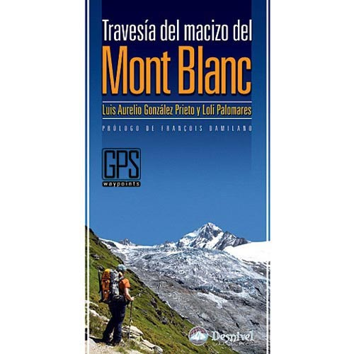 Ed. Desnivel Travesía Macizo Mont Blanc -
