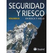 Ed. Desnivel Seguridad y Riesgo en roca y hielo Vol. III