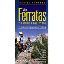 Ed. Desnivel Vías Ferratas y Caminos Equipados.65 itinerarios