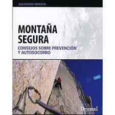 Ed. Desnivel MONTAÑA SEGURA. Prevención Autosocorro