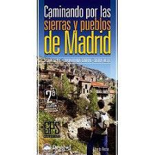 Ed. Desnivel Caminando por las sierras y pueblos de Madrid