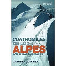 Ed. Desnivel Cuatromiles de los Alpes. Rutas Normales