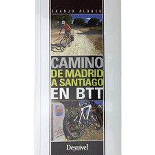 Ed. Desnivel Camino De Madrid a Santiago En BTT