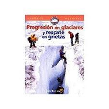 Ed. Desnivel Progresión glaciares y rescate en grietas