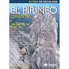 Ed. Desnivel El Pirineo Oriental entre el IVº y el 6b