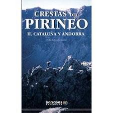 Barrabés Editorial Crestas del Pirineo II. Cataluña y Andorra