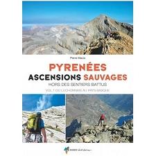 Ed. Rando Pyrénées Ascensions Sauvages Vol. 1